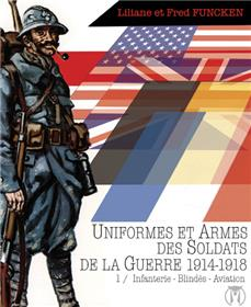 Uniformes et Armes Soldats de la guerre 1914-18 T01