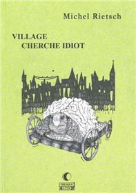 Village cherche idiot