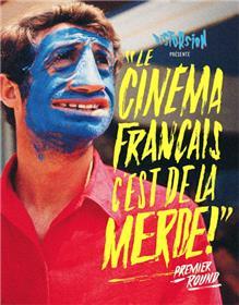 1. Le cinéma français c´est de la merde - Premier round