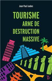 Tourisme, arme de destruction massive