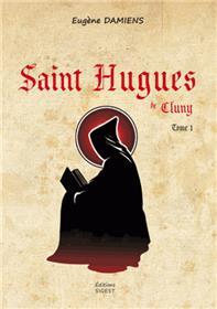 Saint Hugues de Cluny T01