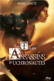 Temps assassins T02 Les Uchronautes (Les)