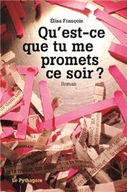 Qu'est-ce que tu me promets ce soir ?