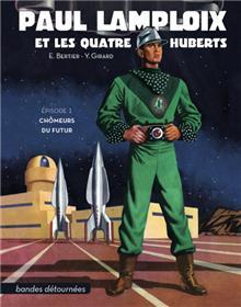 Paul Lamploix et les quatre Huberts - Épisode 1 : Chômeurs du futur