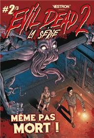 Evil Dead 2, La Série T02 Même pas mort !