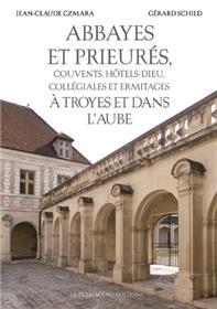 Abbayes et Prieurés à Troyes et dans l´Aube
