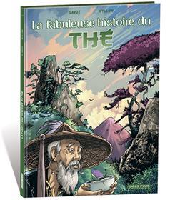 Fabuleuse histoire du thé (La)