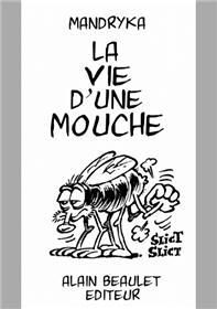 Vie d´une mouche (La)