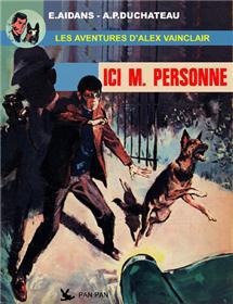Alex Vainclair T01 : Ici M. Personne