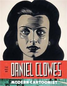 The Art of Daniel Clowes, Modern Cartoonist