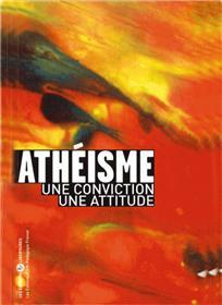 Athéisme : une convistion, une attitude