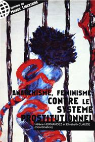 ANARCHISME, FEMINISME CONTRE LE SYSTEME PROSTITUTIONNEL